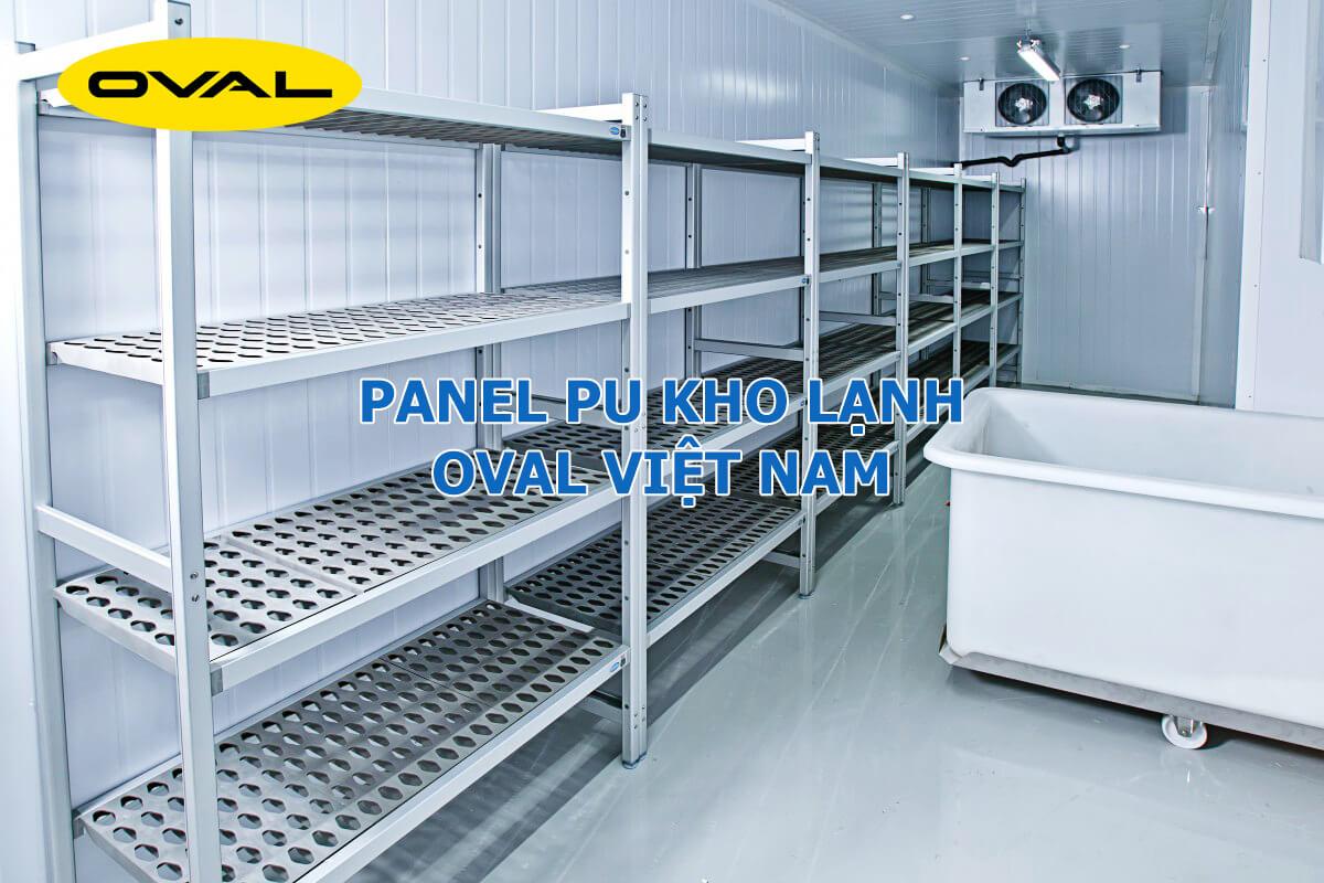 Oval Việt Nam sản xuất và cung cấp tấm Panel PU làm kho lạnh