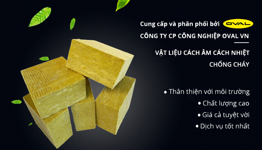 công ty CPCN Oval Việt Nam nhập khẩu cung cấp bông khoáng rockwool chất lượng giá luôn rẻ nhất thị trường